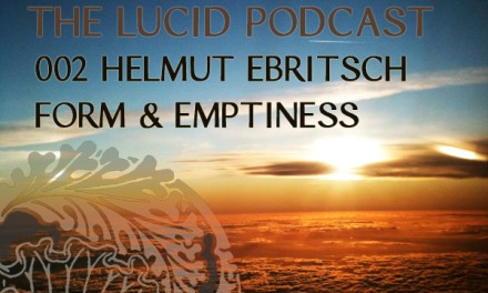 The Lucid Podcast : 002 – Helmut Ebritsch