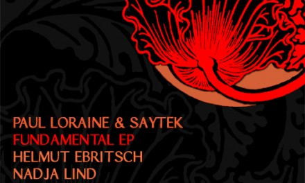 LF025 – Paul Loraine & Saytek – Fundamental + Remixes