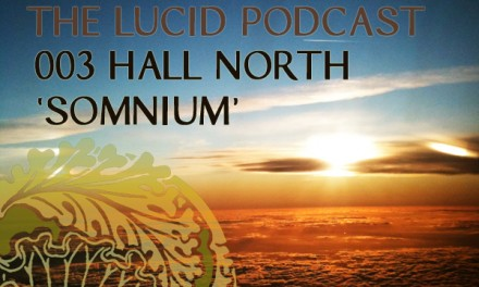 The Lucid Podcast : 003 – Hall North