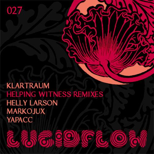 LF027 – Klartraum – Helping Witness Remixes