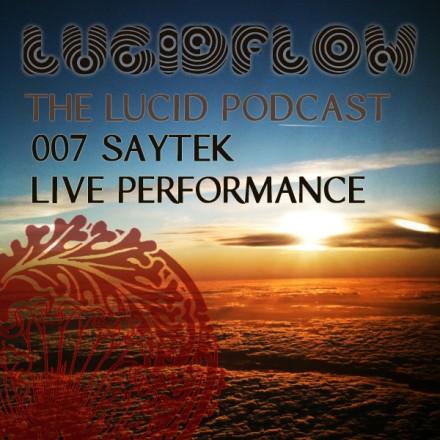 The Lucid Podcast : 007 – Saytek [Live]
