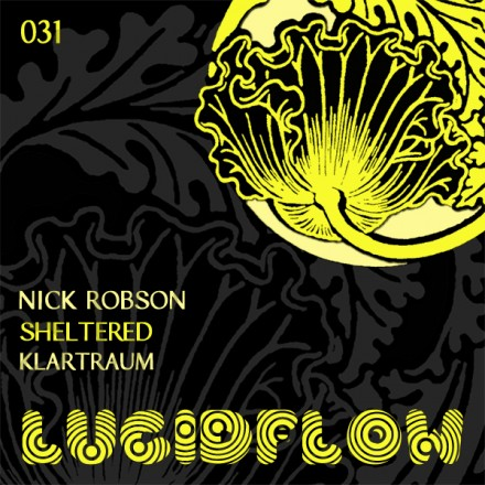 LF031 – Nick Robson – Sheltered EP + Klartraum Remixes
