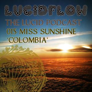 The Lucid Podcast: 015 – Miss Sunshine – DJ set 'Colombia'