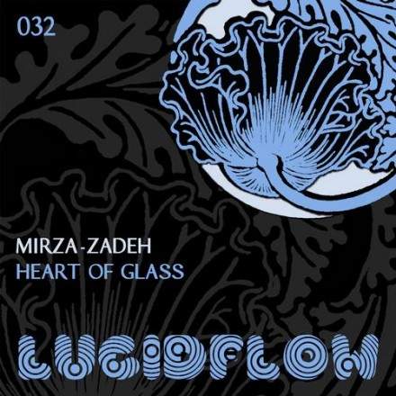 LF032 – Mirza-Zadeh – Heart Of Glass