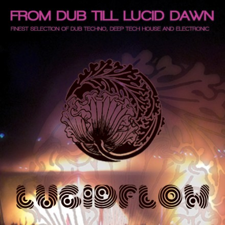 DCD019 – From Dub Till Lucid Dawn – Finest Selection of Dub Techno, Deep Tech House and Electronic
