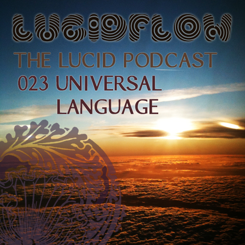 The Lucid Podcast: 023 – Universal Language