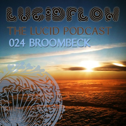 The Lucid Podcast: 024 – Broombeck