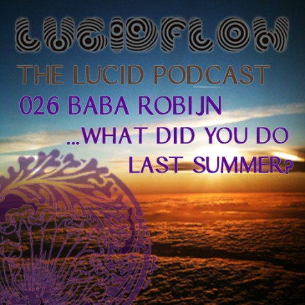 The Lucid Podcast: 026 – Baba Robijn