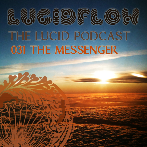 The Lucid Podcast: 031 – The Messenger
