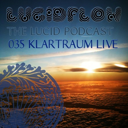 The Lucid Podcast: 035 – Klartraum Live