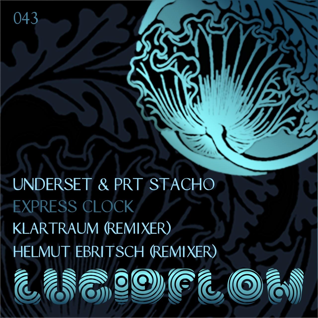 LF043 – Underset & PRT Stacho – Express Clock – Klartraum & Helmut Ebritsch Remixes