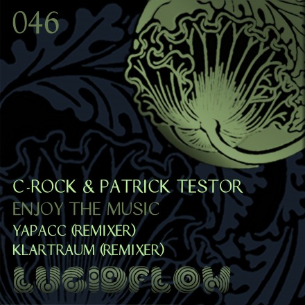 LF046 – C-Rock & Patrick Testor – Enjoy The Music (rmx Yapacc & Klartraum)