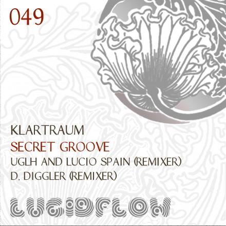 LF049 – Klartraum – Secret Groove (rmxs UGLH , Diggler)