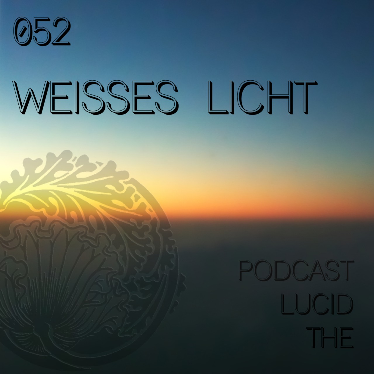 The Lucid Podcast: 052 Weisses Licht