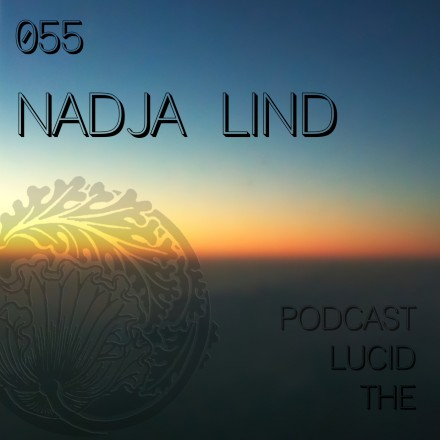 The Lucid Podcast: 055 Nadja Lind (5×5 dub-hop special)