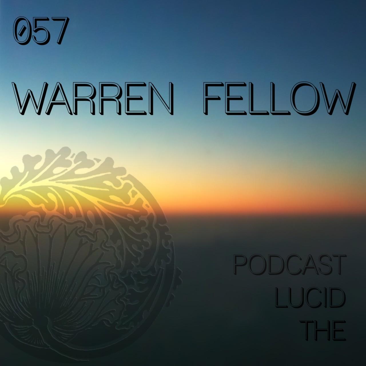The Lucid Podcast 057 Warren Fellow