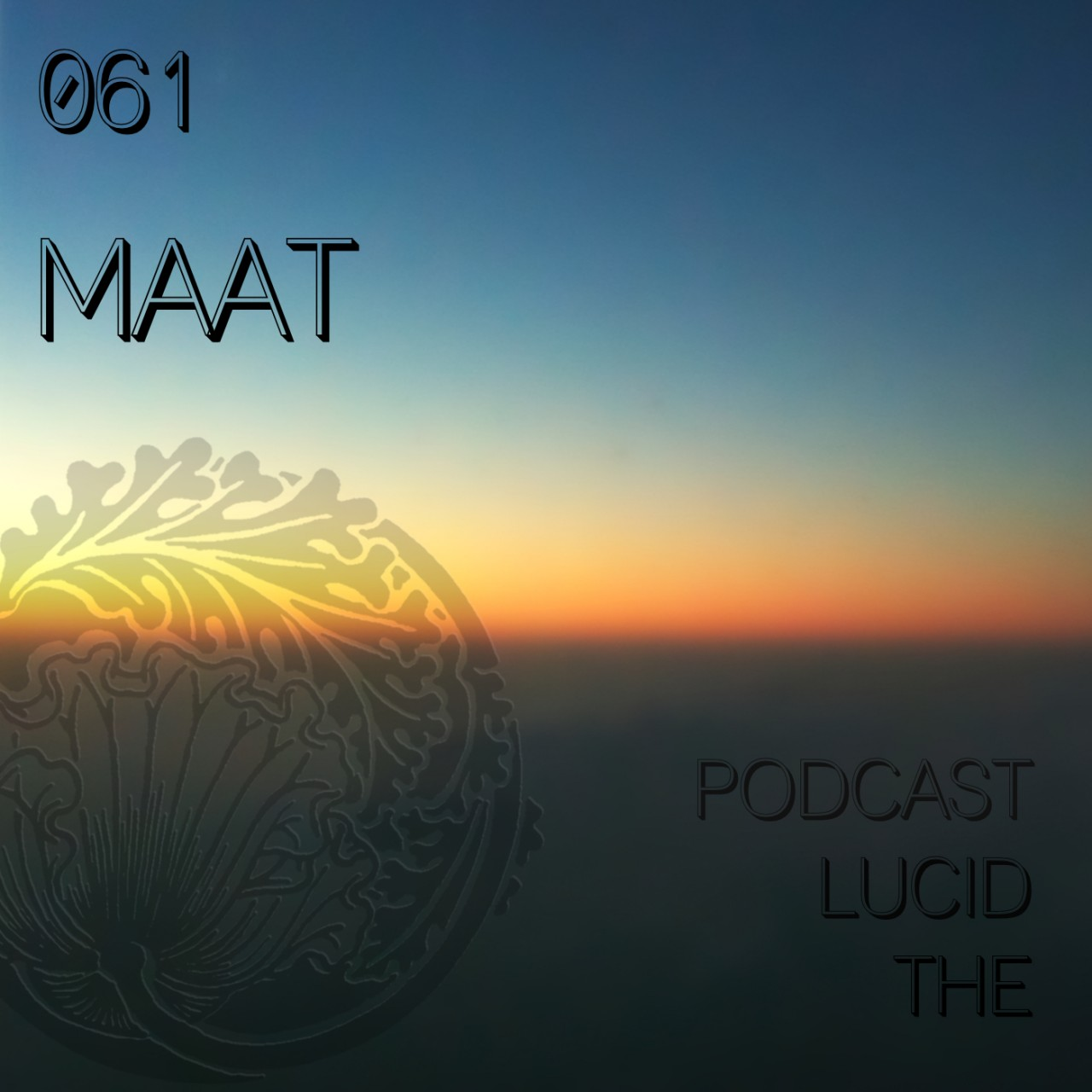 The Lucid Podcast 061 MAAT