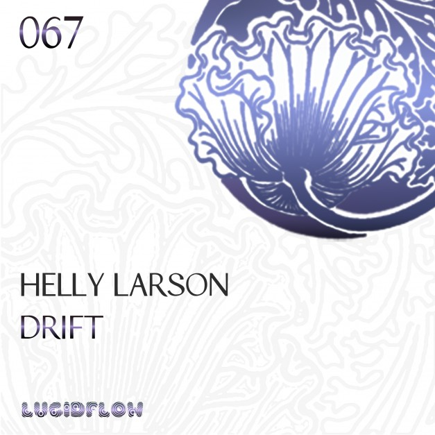 LF067 – Helly Larson – Drift