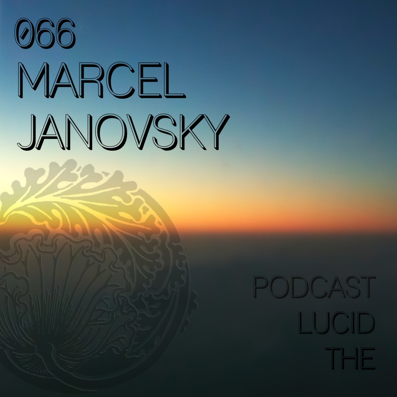 The Lucid Podcast 066 Marcel Janovsky
