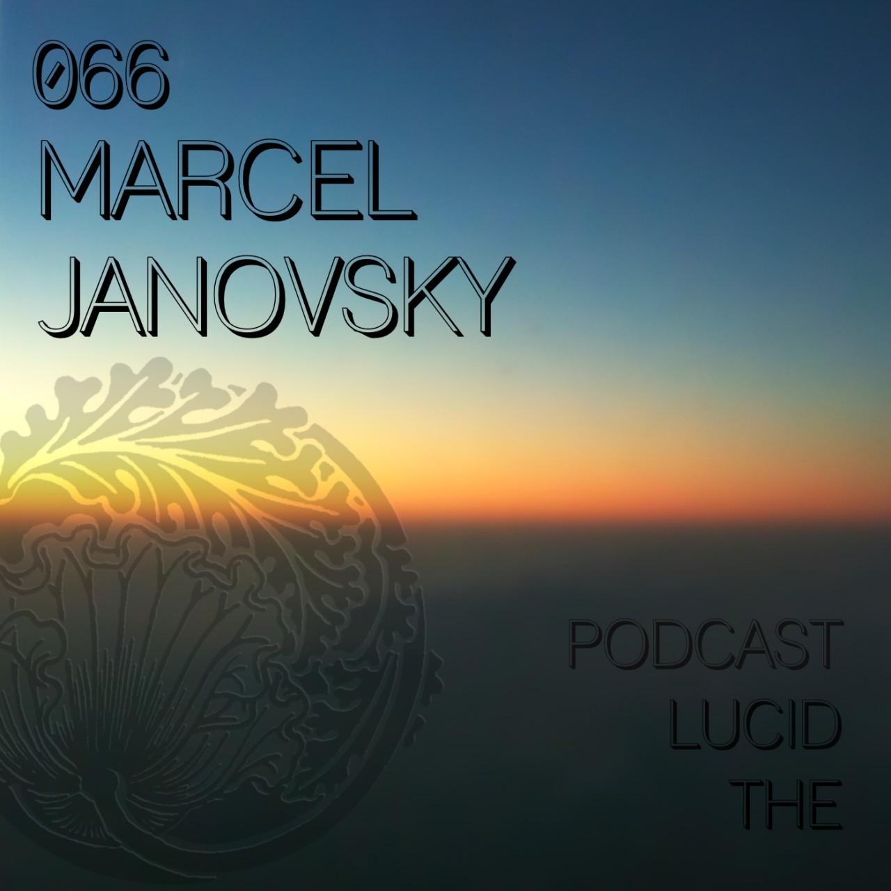 The Lucid Podcast 066 Marcel Janovsky