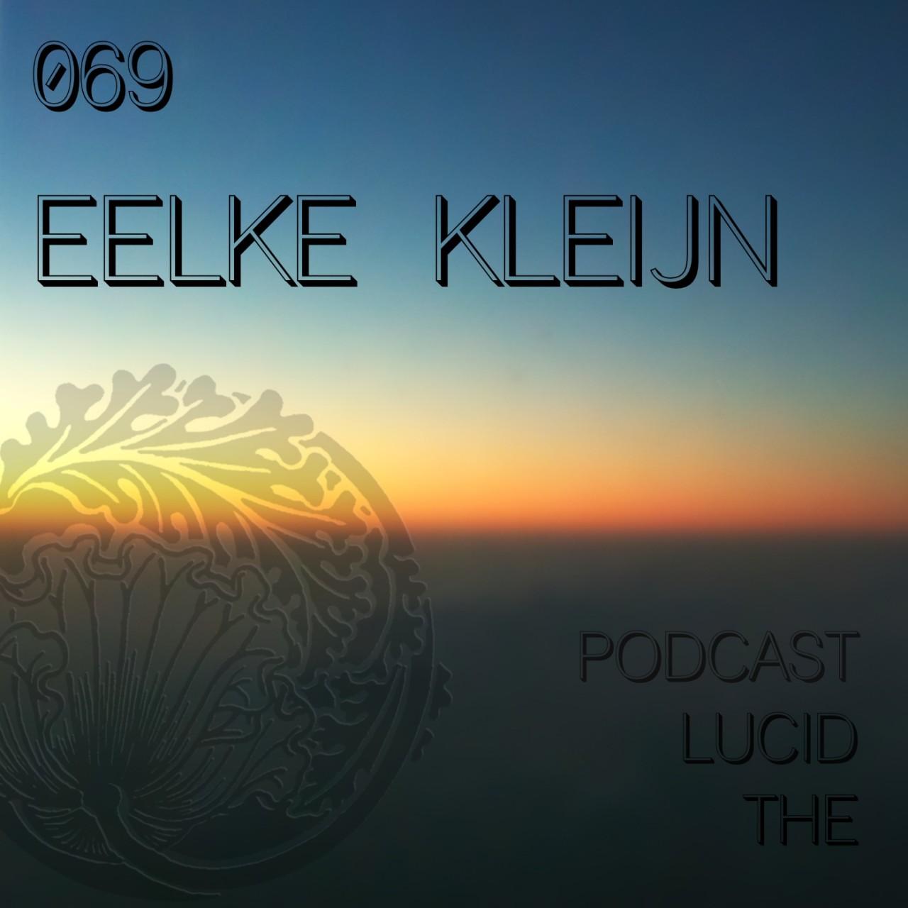 The Lucid Podcast 069 Eelke Kleijn