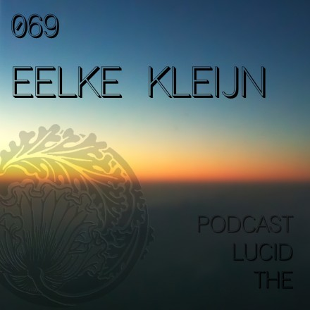 The Lucid Podcast 069 Eelke Kleijn
