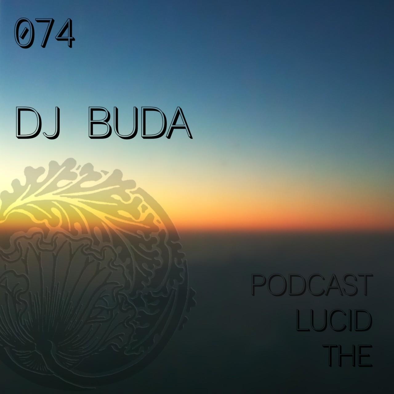 The Lucid Podcast 074 DJ Buda (Lulu Rouge)