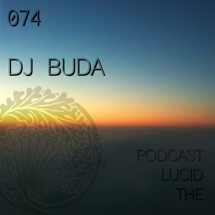The Lucid Podcast 074 DJ Buda (Lulu Rouge)