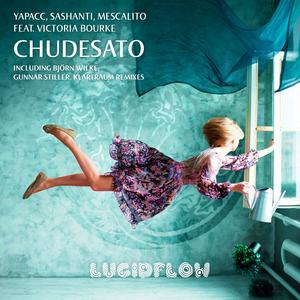 LF073 – Yapacc, Sashanti, Mescalito feat. Victoria Bourke – Chudesato (rmxs Björn Wilke, Gunnar Stiller, Klartraum)