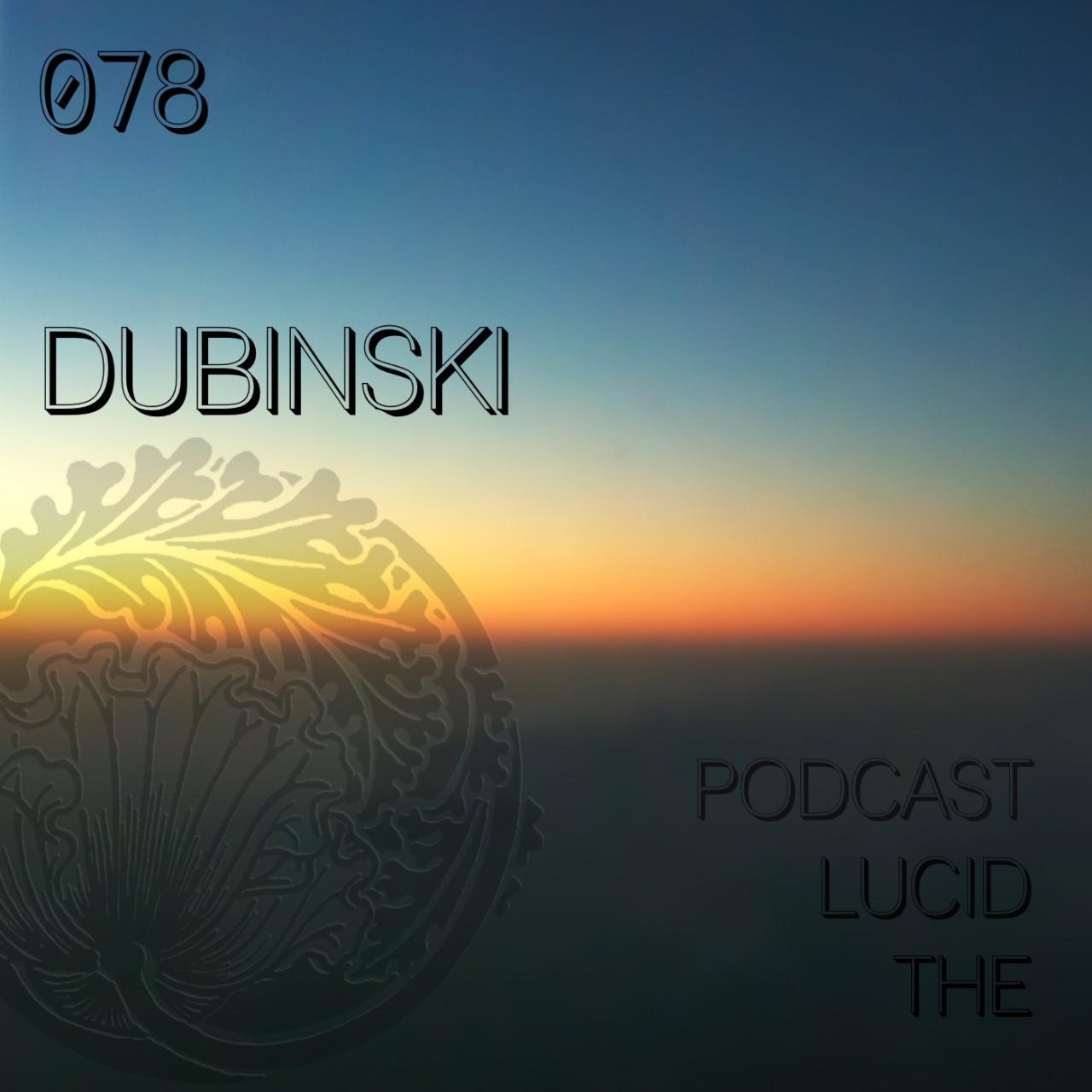 The Lucid Podcast 078 Dubinski