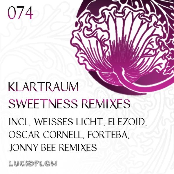 LF074 – Klartraum Sweetness Remixes