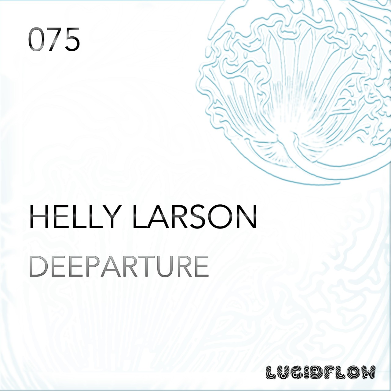 LF075 – Helly Larson 'Deeparture EP'