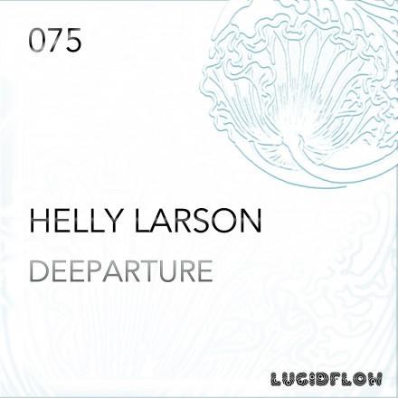 LF075 – Helly Larson 'Deeparture EP'