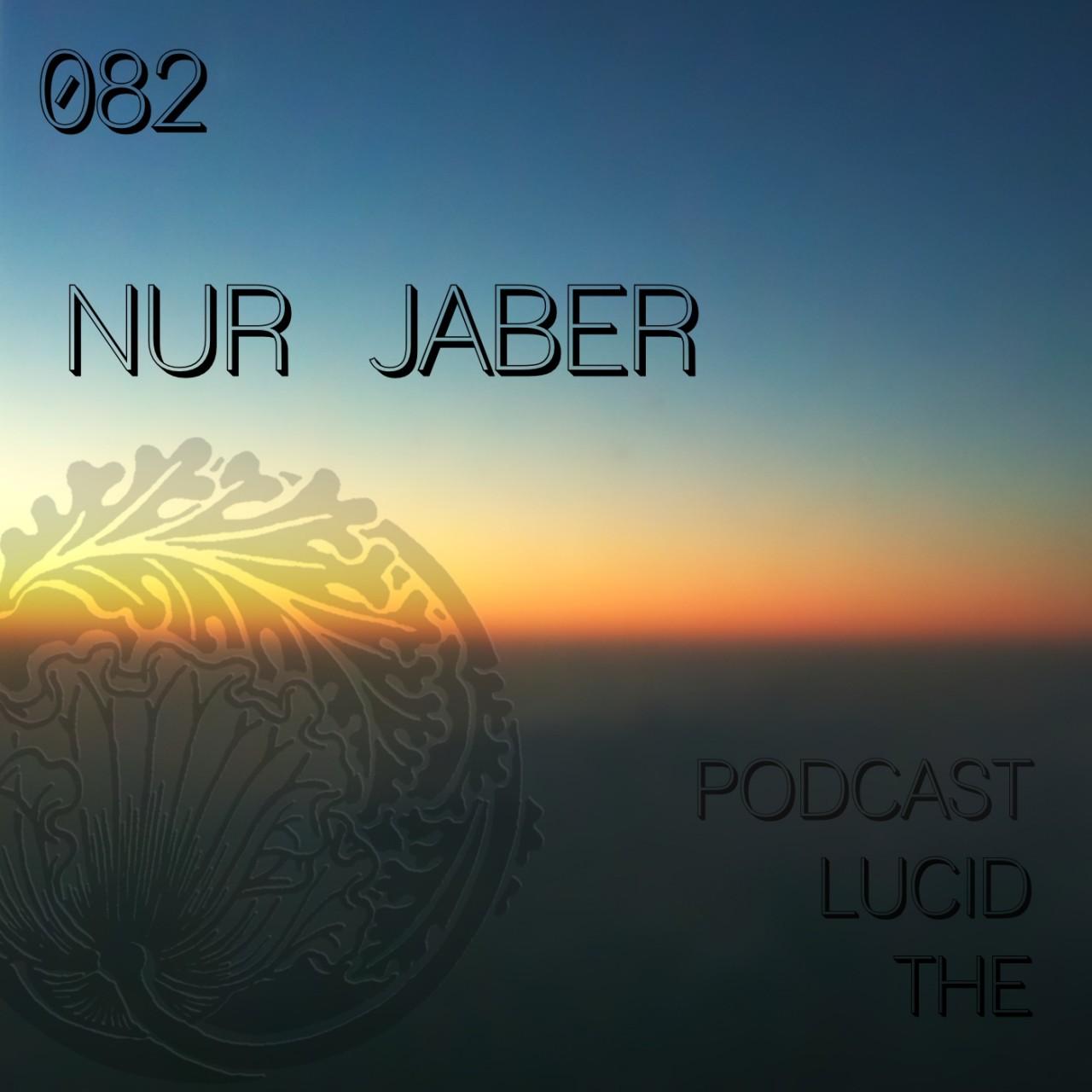 The Lucid Podcast 082 Nur Jaber
