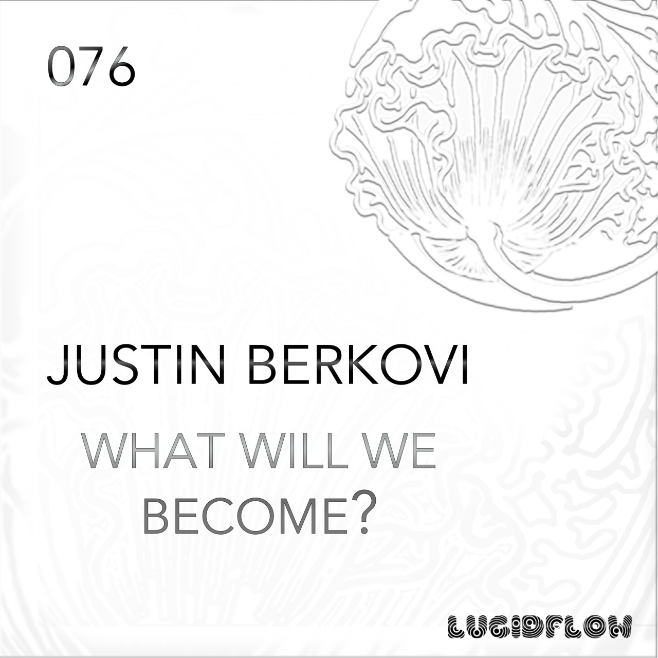 LF076 – Justin Berkovi 'What will we become?' EP (VINYL 22.2.2014)