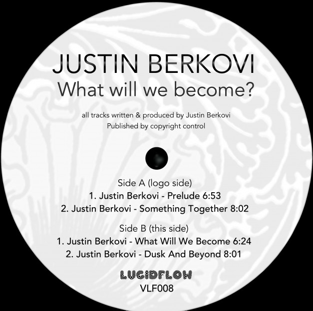 NEW! VLF008 (12″ vinyl) Justin Berkovi – What Will We Become?
