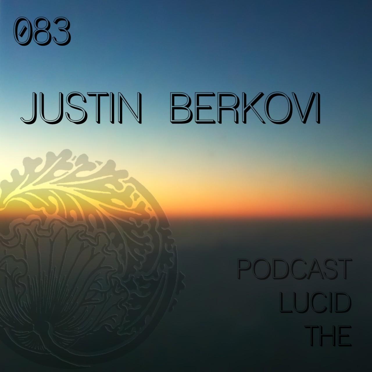 The Lucid Podcast 083 Justin Berkovi (live)