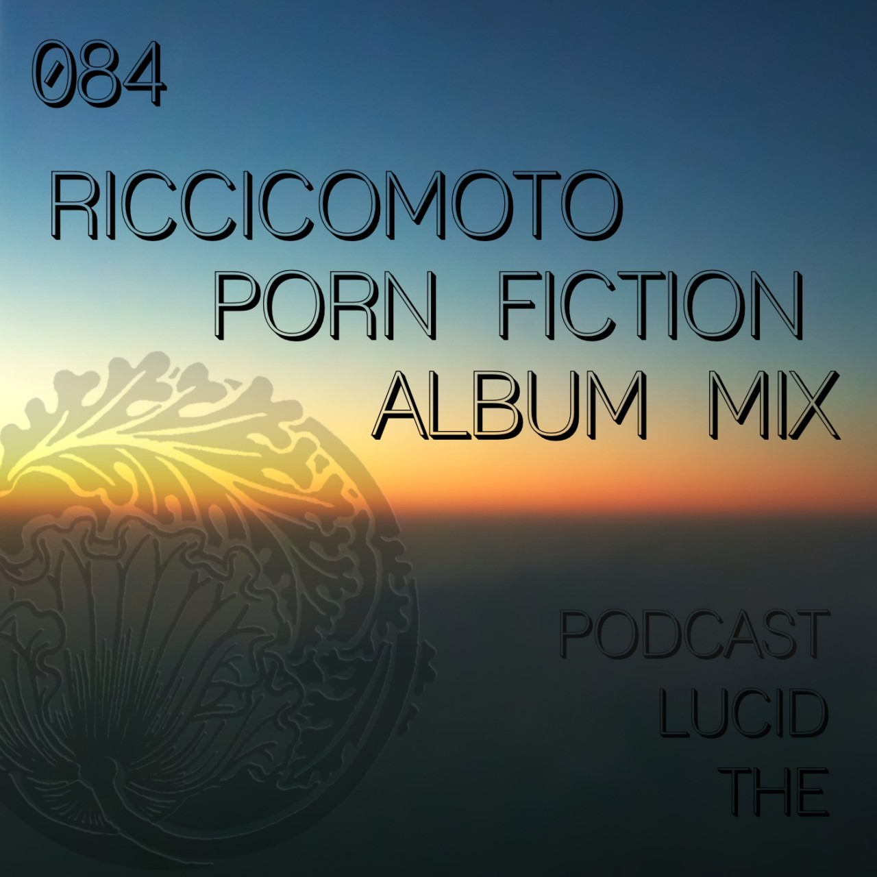 The Lucid Podcast 084 Riccicomoto – Porn Fiction (Album Mix)