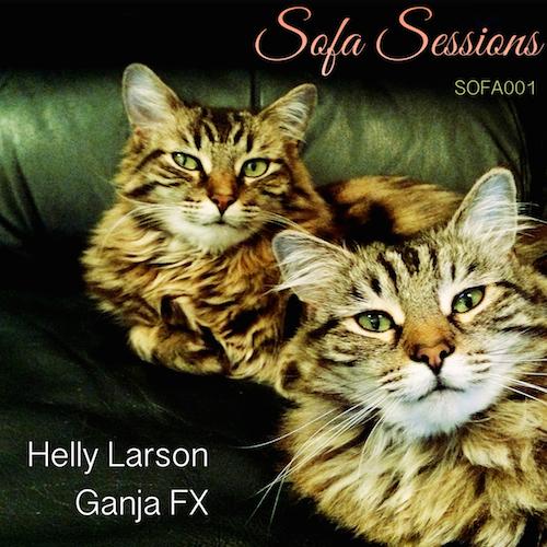Sofa Sessions 01: Helly Larson – Ganja FX (18.5.)