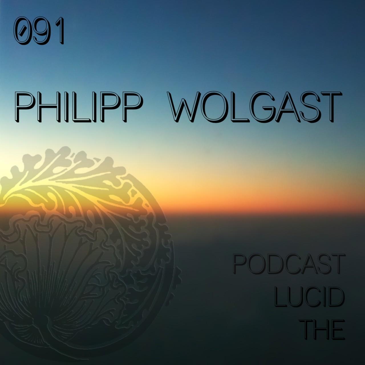 The Lucid Podcast 091 Philipp Wolgast