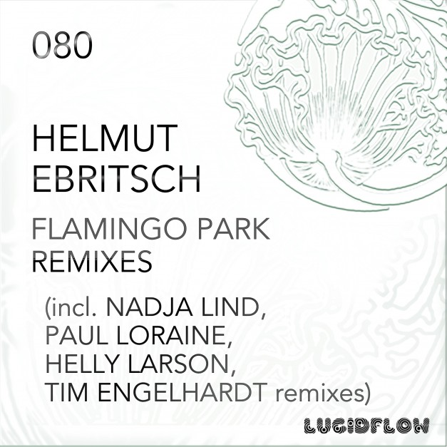 LF080 – Helmut Ebritsch – Flamingo Park Remixes (Helly Larson, Nadja Lind, Paul Loraine, Tim Engelhardt)