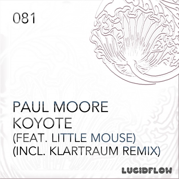 LF081 – Paul Moore (Ger) – Koyote EP incl. Klartraum Remix
