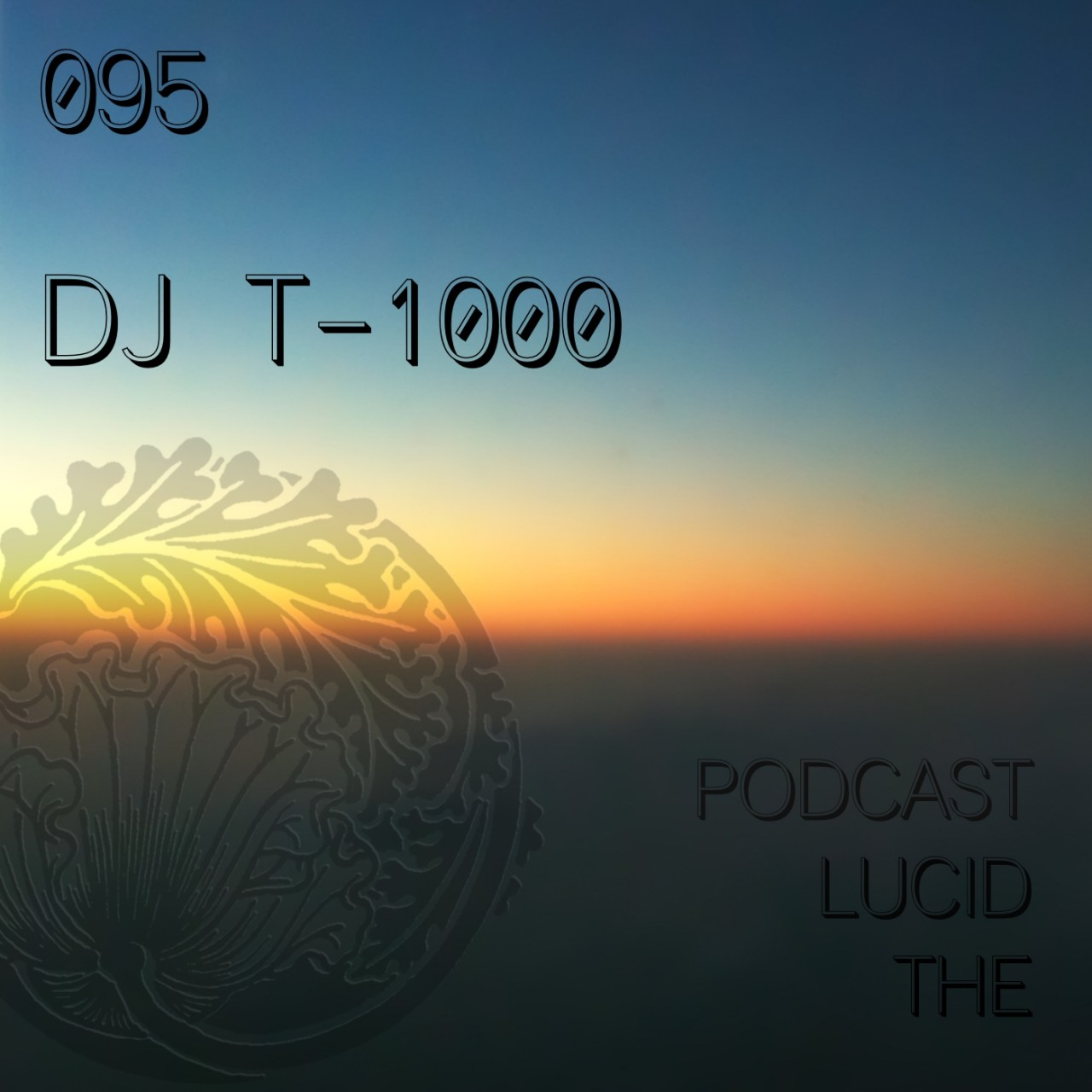 The Lucid Podcast 095 DJ T-1000