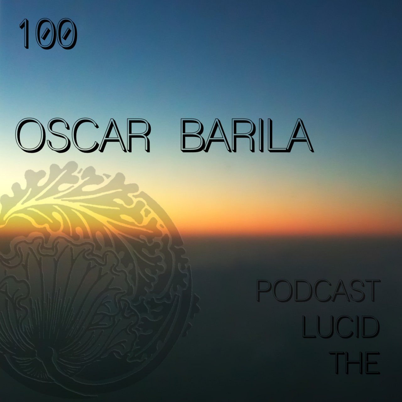 The Lucid Podcast 100 Oscar Barila