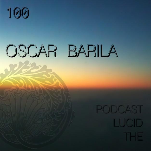 The Lucid Podcast 100 Oscar Barila