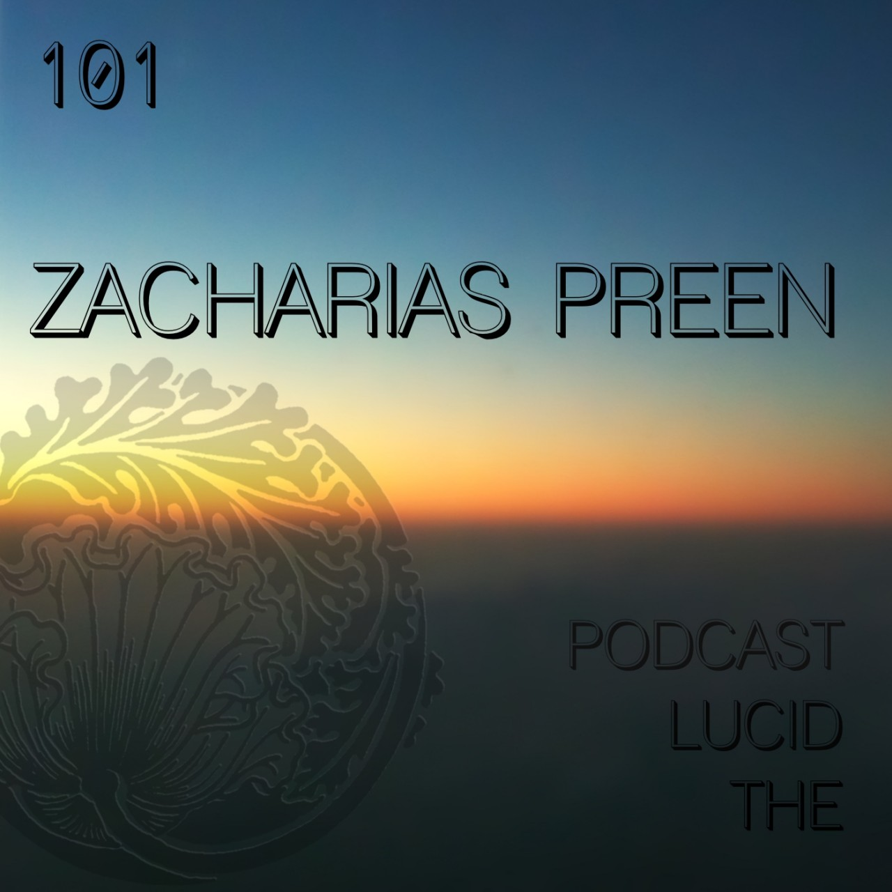 The Lucid Podcast 101 Zacharias Preen