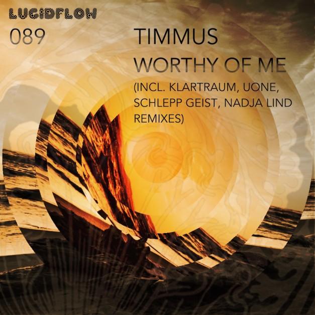 LF089 Timmus – Worthy Of Me (Uone, Schlepp Geist, Klartraum…)