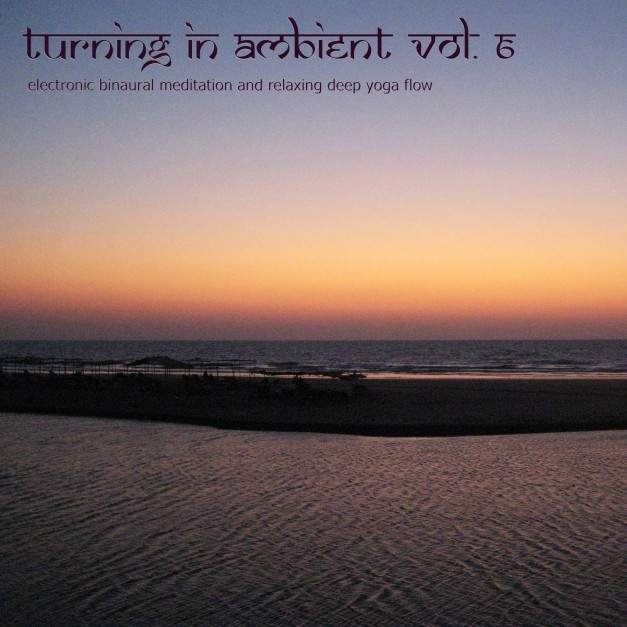 Turning In, Vol. 6 (binaural Ambient Meditation) by Nadja Lind
