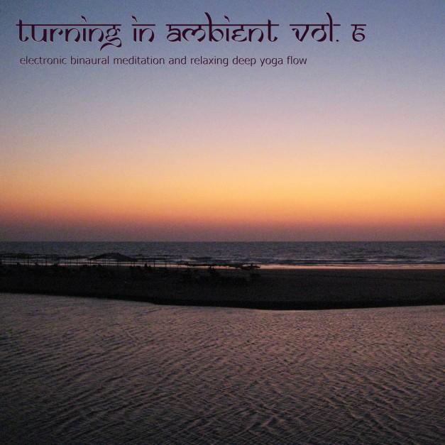 Turning In, Vol. 6 (binaural Ambient Meditation) by Nadja Lind