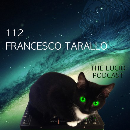 The Lucid Podcast 112 Francesco Tarallo